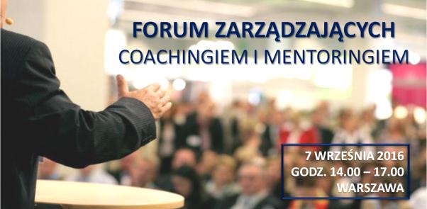 Forum Zarządzających Coachingiem i Mentoringiem 7 września 2016