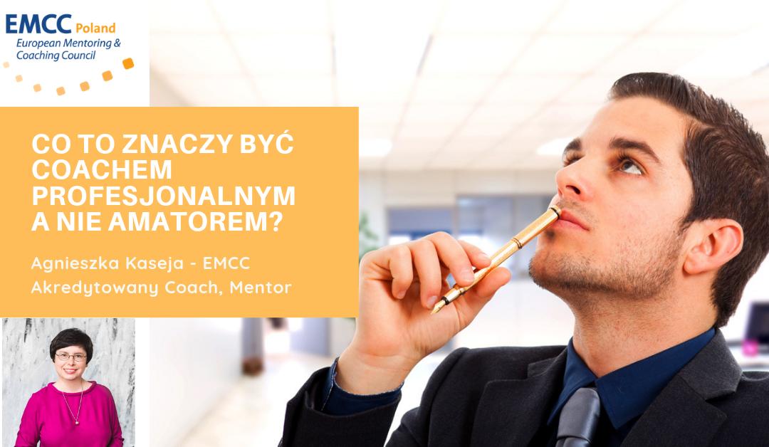 Co to znaczy być coachem profesjonalnym a nie amatorem?