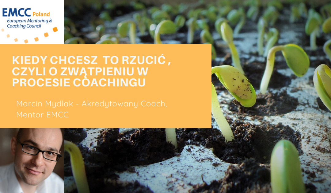 Kiedy chcesz to rzucić, czyli o zwątpieniu w procesie coachingu
